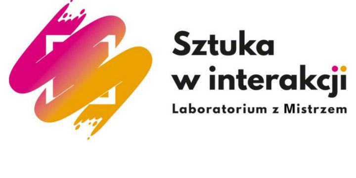 SZTUKA W INTERAKCJI / laboratorium z mistrzem – rusza nowy cykliczny projekt